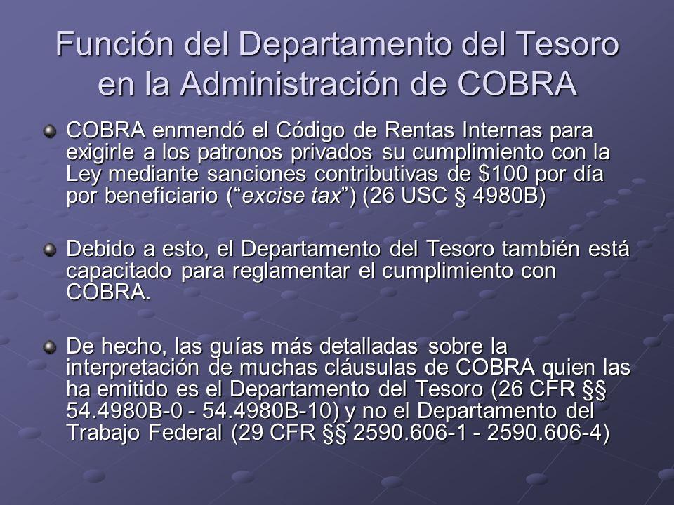 Función del Departamento del Tesoro en la Administración de COBRA COBRA enmendó el Código de Rentas Internas para exigirle a los patronos privados su