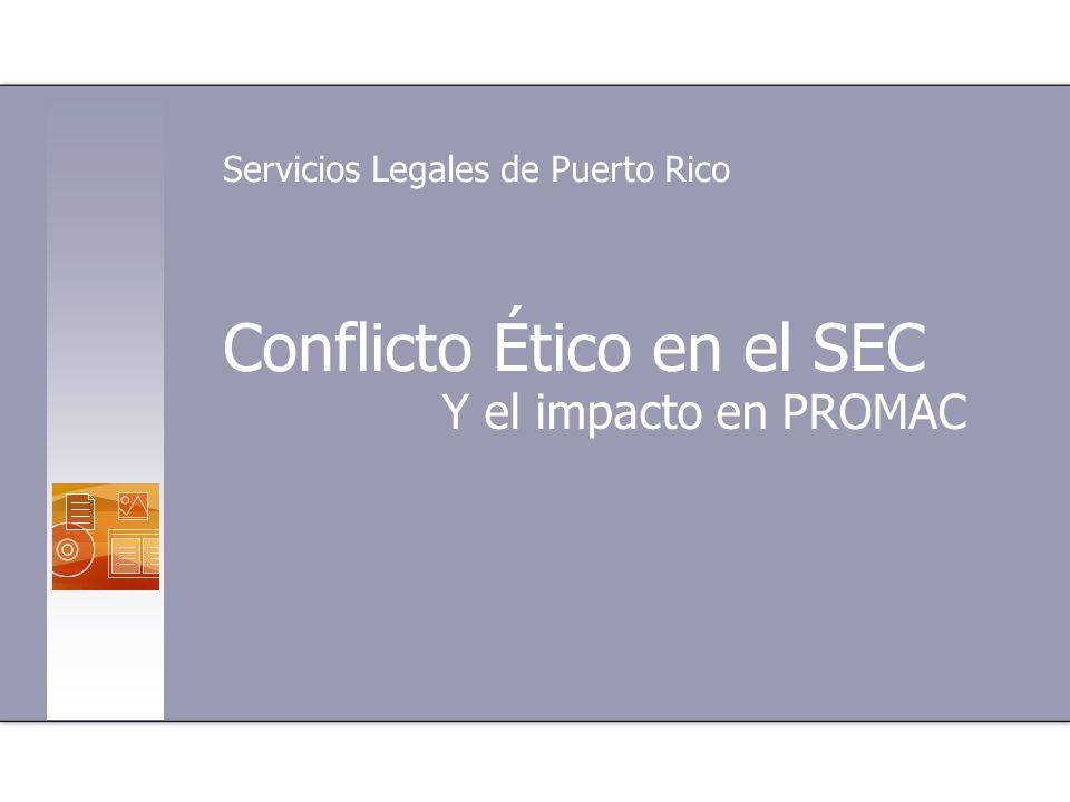 Conflicto Ético en el SEC Y el impacto en PROMAC Servicios Legales de Puerto Rico