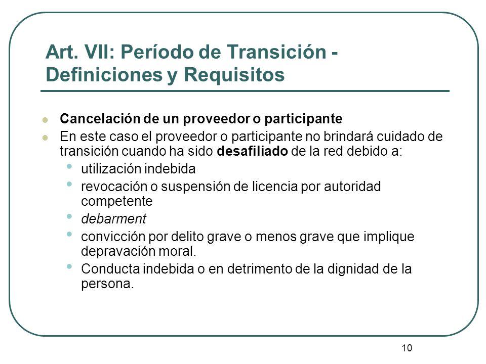 10 Art. VII: Período de Transición - Definiciones y Requisitos Cancelación de un proveedor o participante En este caso el proveedor o participante no
