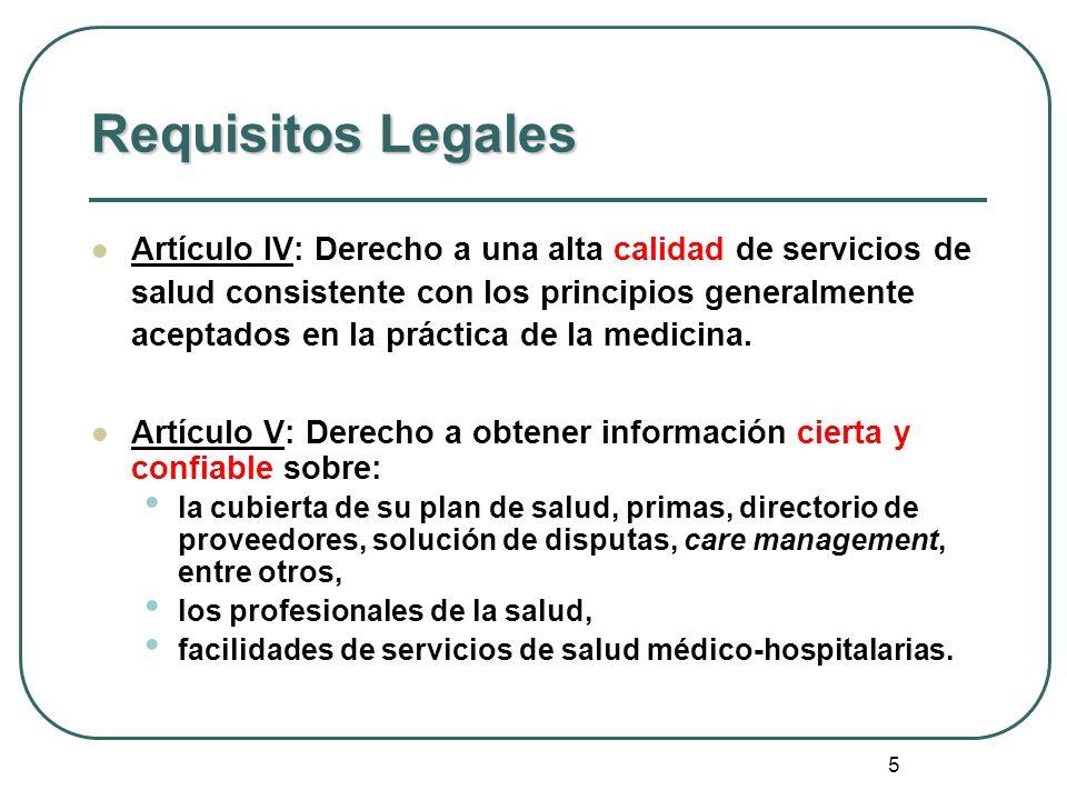 6 Requisitos Legales Artículo VI: Derecho en la selección de planes y proveedores: red adecuada y suficiente, incuyendo el acceso a servicios de emergencia las 24 horas del día 7 días de la semana.