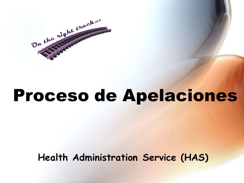 Proceso de Apelaciones Health Administration Service (HAS)