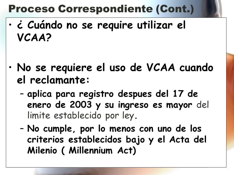 Proceso Correspondiente (Cont.) ¿ Cuándo no se require utilizar el VCAA.