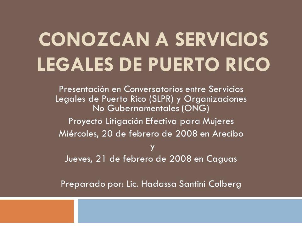 Servicios Legales de Puerto Rico Corporación privada, sin fines de lucro que provee servicios legales gratuitos, en casos y asuntos de naturaleza civil, a personas, grupos y comunidades, que por su condición económica, no pueden pagar los servicios de abogados(as) privados(as).