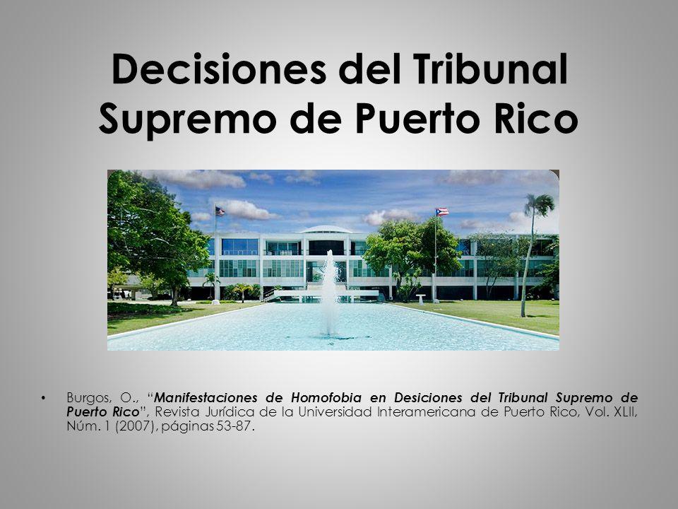 Decisiones del Tribunal Supremo de Puerto Rico Burgos, O., Manifestaciones de Homofobia en Desiciones del Tribunal Supremo de Puerto Rico, Revista Jur
