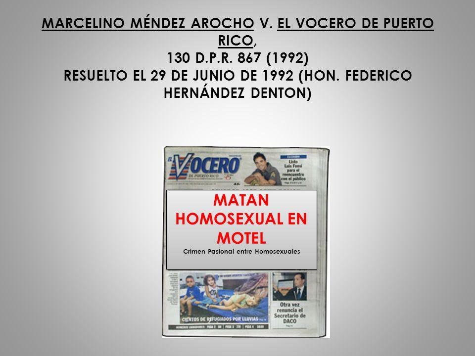 MARCELINO MÉNDEZ AROCHO V. EL VOCERO DE PUERTO RICO, 130 D.P.R. 867 (1992) RESUELTO EL 29 DE JUNIO DE 1992 (HON. FEDERICO HERNÁNDEZ DENTON) MATAN HOMO