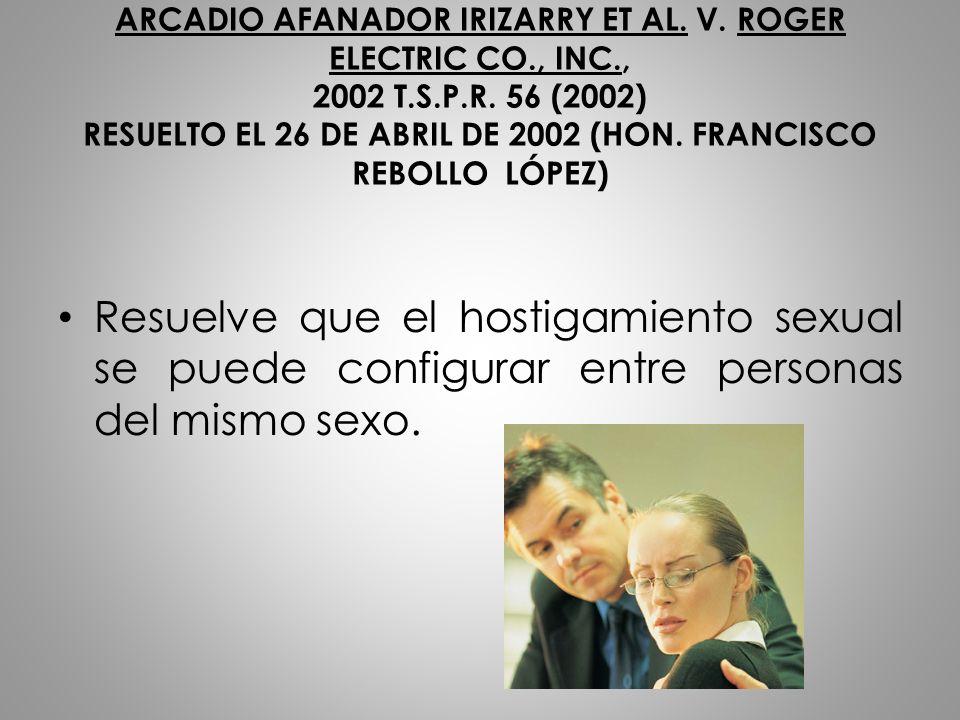 ARCADIO AFANADOR IRIZARRY ET AL. V. ROGER ELECTRIC CO., INC., 2002 T.S.P.R. 56 (2002) RESUELTO EL 26 DE ABRIL DE 2002 (HON. FRANCISCO REBOLLO LÓPEZ) R
