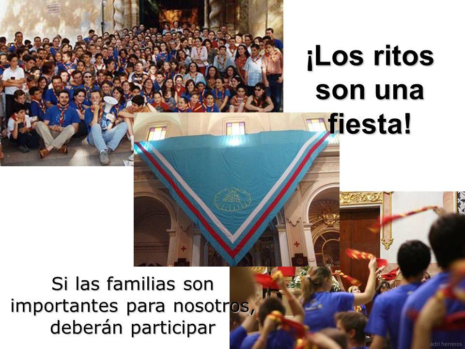 ¡Los ritos son una fiesta! Si las familias son importantes para nosotros, deberán participar