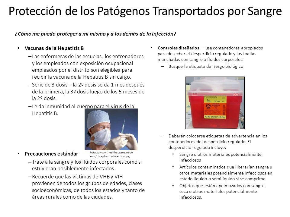 Protección de los Patógenos Transportados por Sangre (continuación) Controles en la práctica laboral los empleados especialmente capacitados manejarán el tratamiento de los primeros auxilios y la limpieza de los derrames de fluidos corporales.