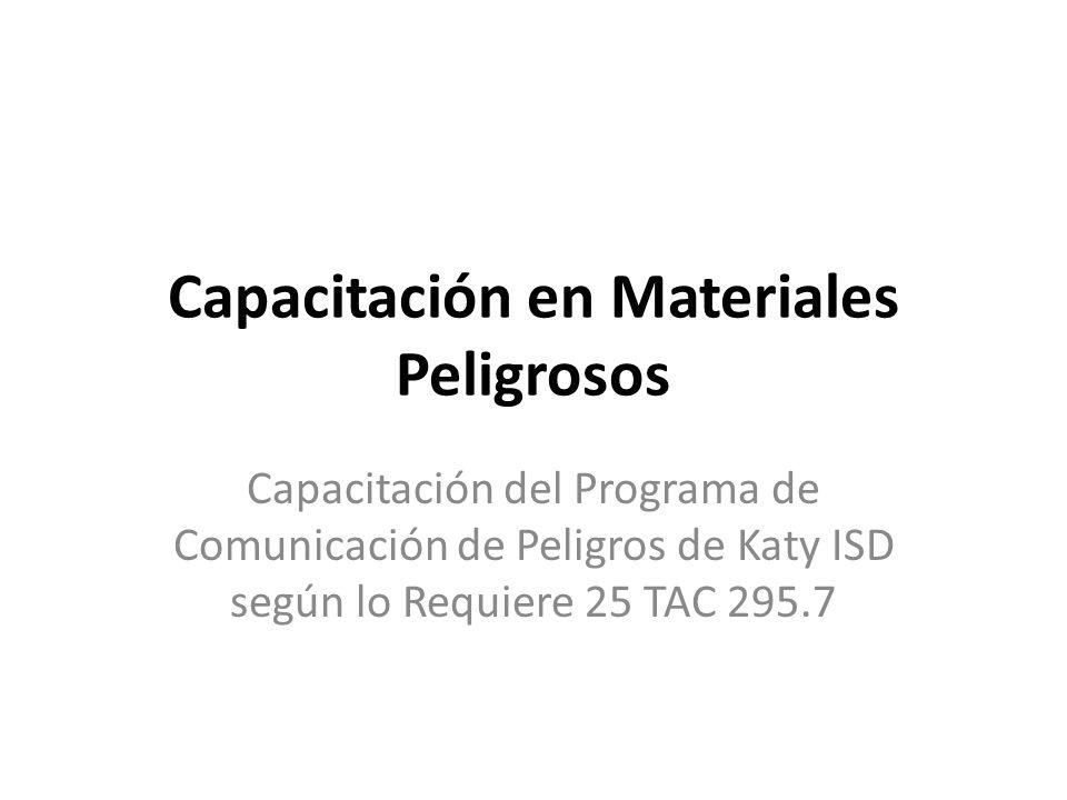 Capacitación en Materiales Peligrosos Capacitación del Programa de Comunicación de Peligros de Katy ISD según lo Requiere 25 TAC 295.7