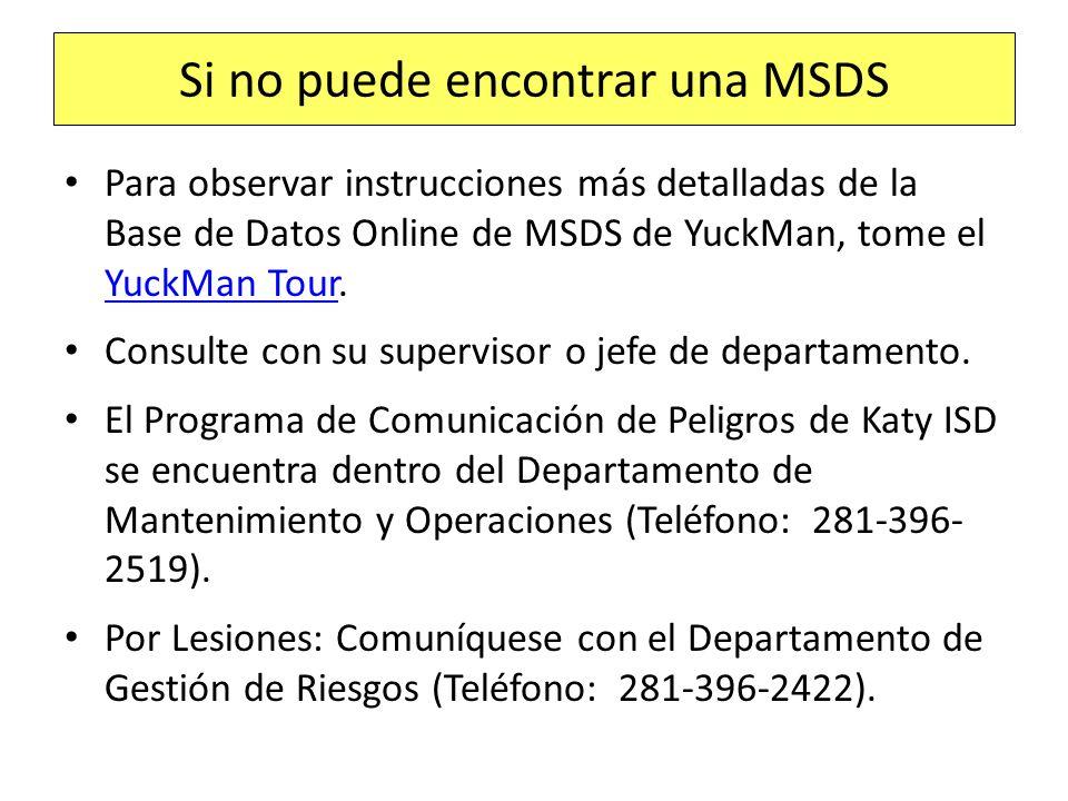 Si no puede encontrar una MSDS Para observar instrucciones más detalladas de la Base de Datos Online de MSDS de YuckMan, tome el YuckMan Tour. YuckMan