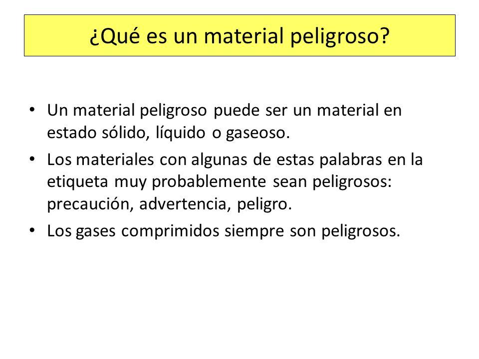 ¿Qué es un material peligroso? Un material peligroso puede ser un material en estado sólido, líquido o gaseoso. Los materiales con algunas de estas pa