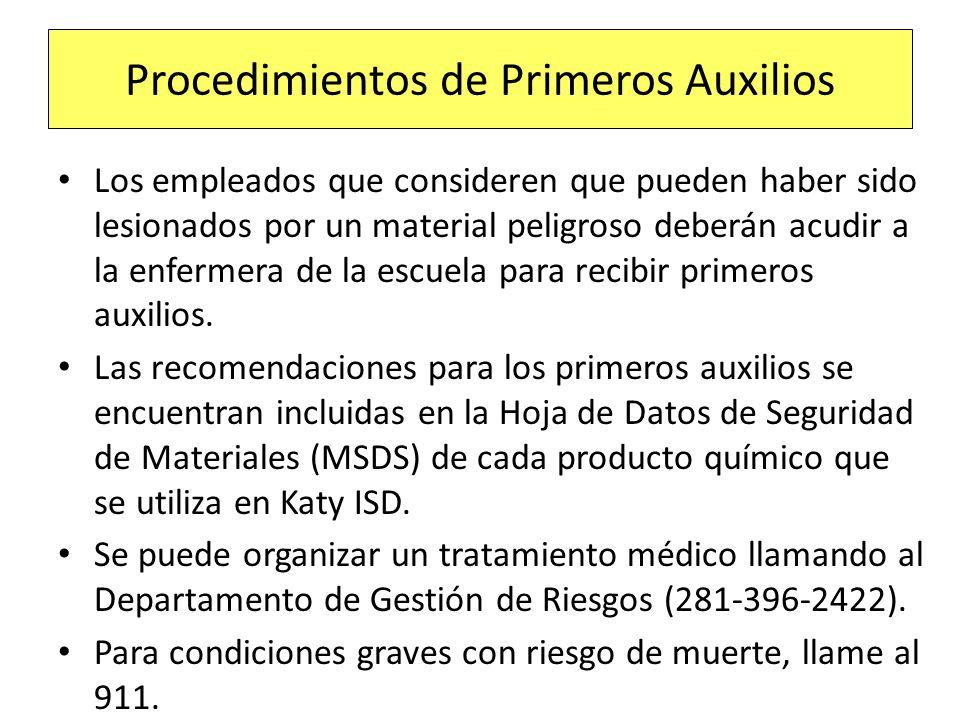 Procedimientos de Primeros Auxilios Los empleados que consideren que pueden haber sido lesionados por un material peligroso deberán acudir a la enferm
