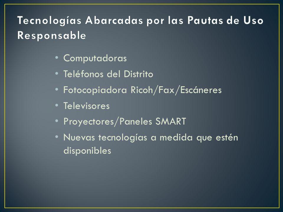 Computadoras Teléfonos del Distrito Fotocopiadora Ricoh/Fax/Escáneres Televisores Proyectores/Paneles SMART Nuevas tecnologías a medida que estén disponibles