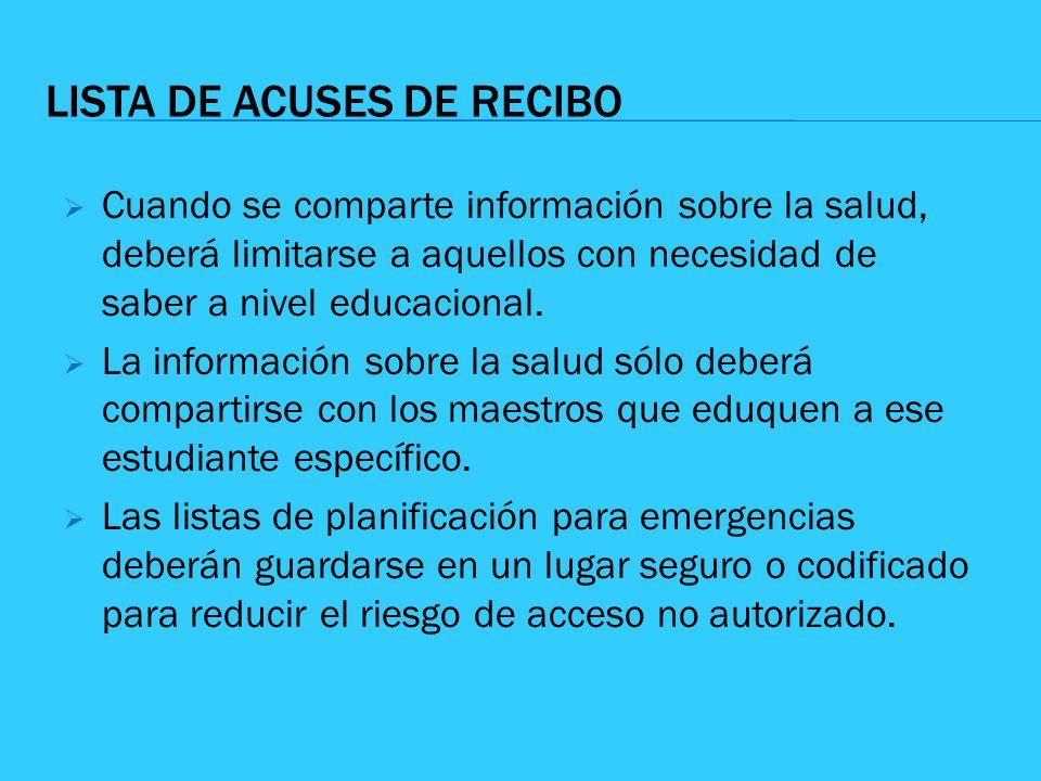 INFORMACIÓN SOBRE LA SALUD DEL PERSONAL La información sobre la salud del personal es confidencial y no debe ser guardada con los registros del personal.