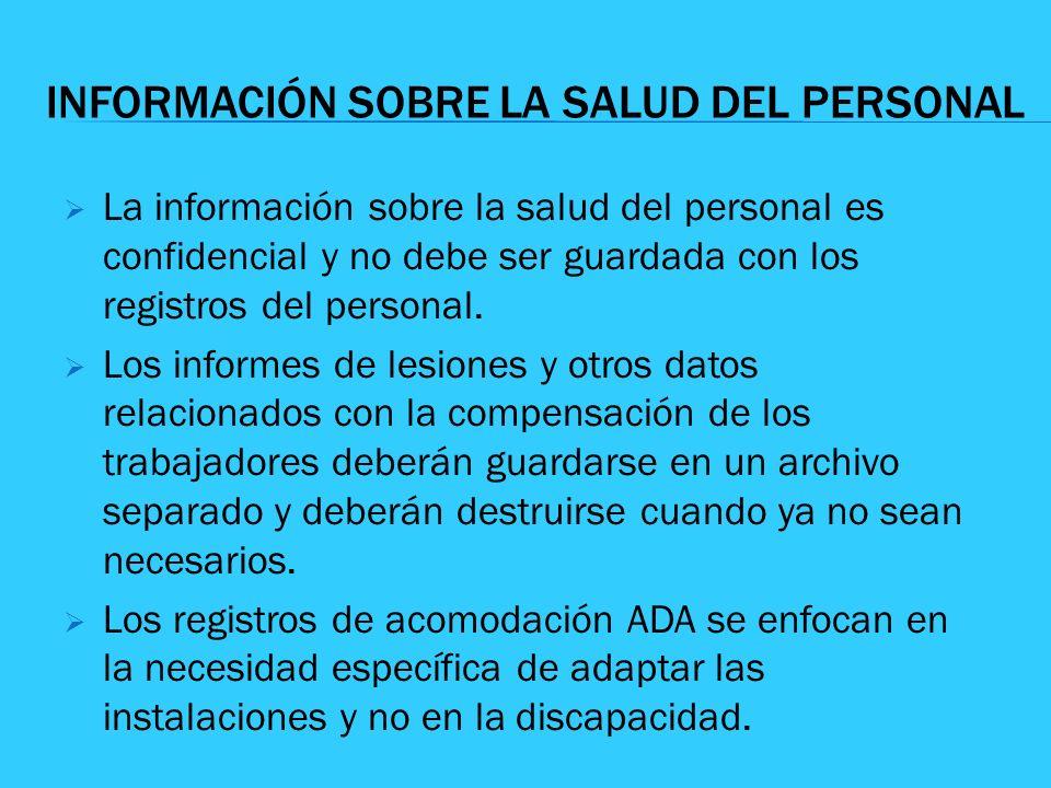 INFORMACIÓN SOBRE LA SALUD DEL PERSONAL La información sobre la salud del personal es confidencial y no debe ser guardada con los registros del person
