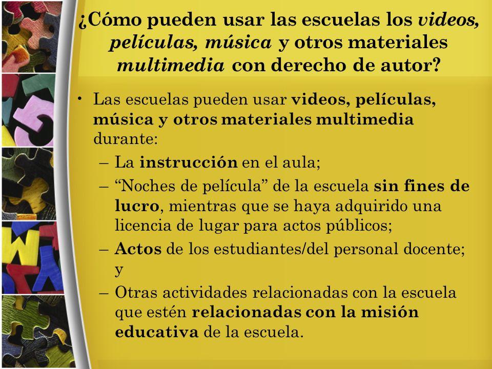 ¿Cómo pueden usar las escuelas los videos, películas, música y otros materiales multimedia con derecho de autor.