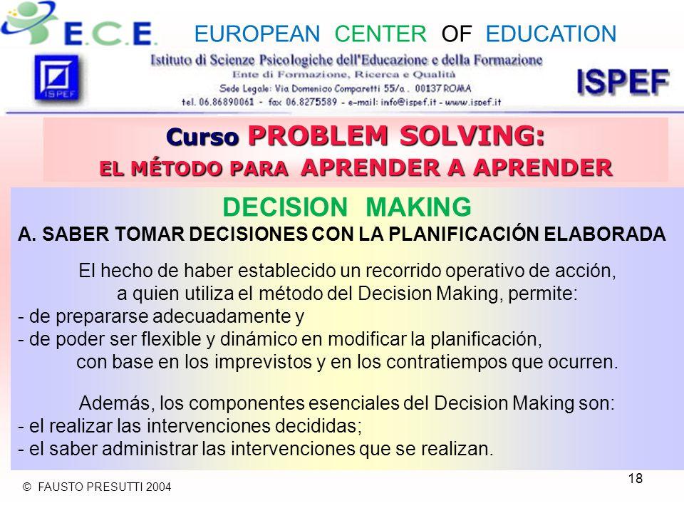 18 Curso PROBLEM SOLVING: EL MÉTODO PARA APRENDER A APRENDER DECISION MAKING A.