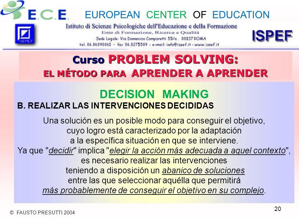 20 Curso PROBLEM SOLVING: EL MÉTODO PARA APRENDER A APRENDER DECISION MAKING B.