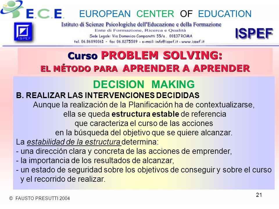 21 Curso PROBLEM SOLVING: EL MÉTODO PARA APRENDER A APRENDER DECISION MAKING B.