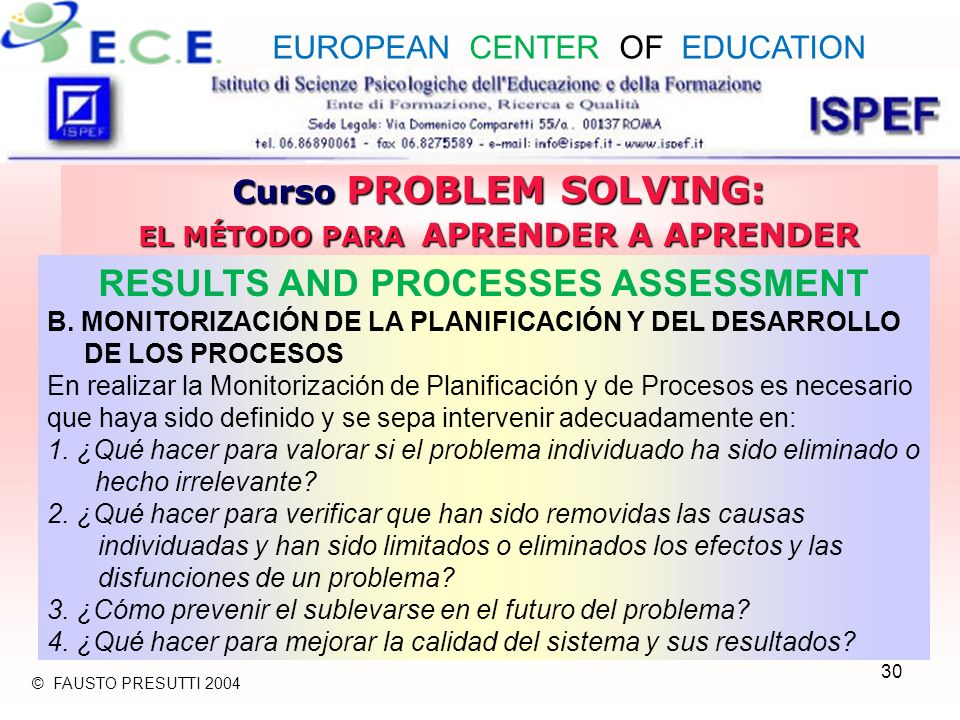 30 Curso PROBLEM SOLVING: EL MÉTODO PARA APRENDER A APRENDER RESULTS AND PROCESSES ASSESSMENT B.