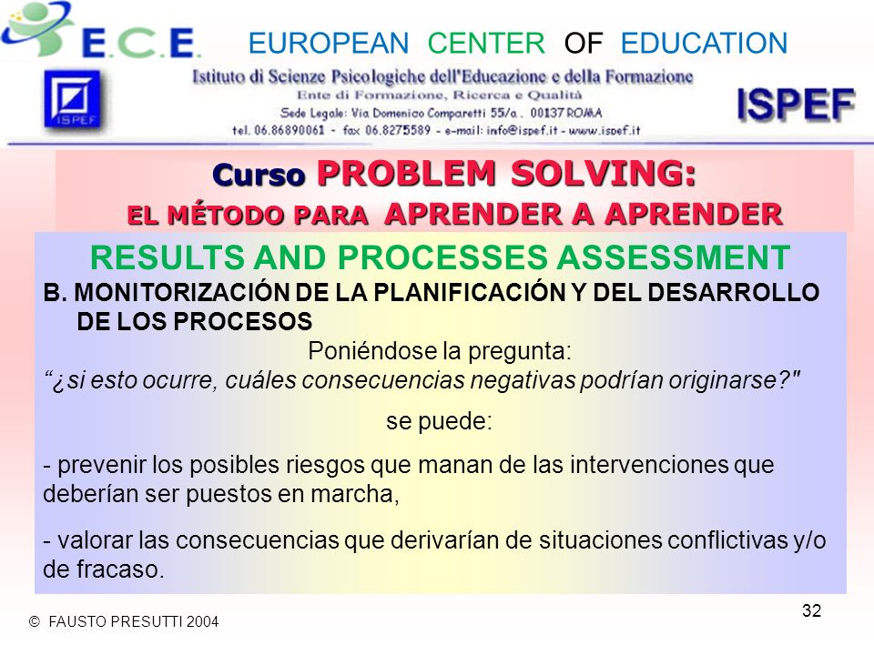 32 Curso PROBLEM SOLVING: EL MÉTODO PARA APRENDER A APRENDER RESULTS AND PROCESSES ASSESSMENT B.