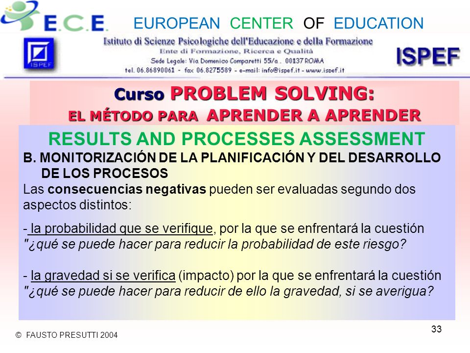 33 Curso PROBLEM SOLVING: EL MÉTODO PARA APRENDER A APRENDER RESULTS AND PROCESSES ASSESSMENT B.