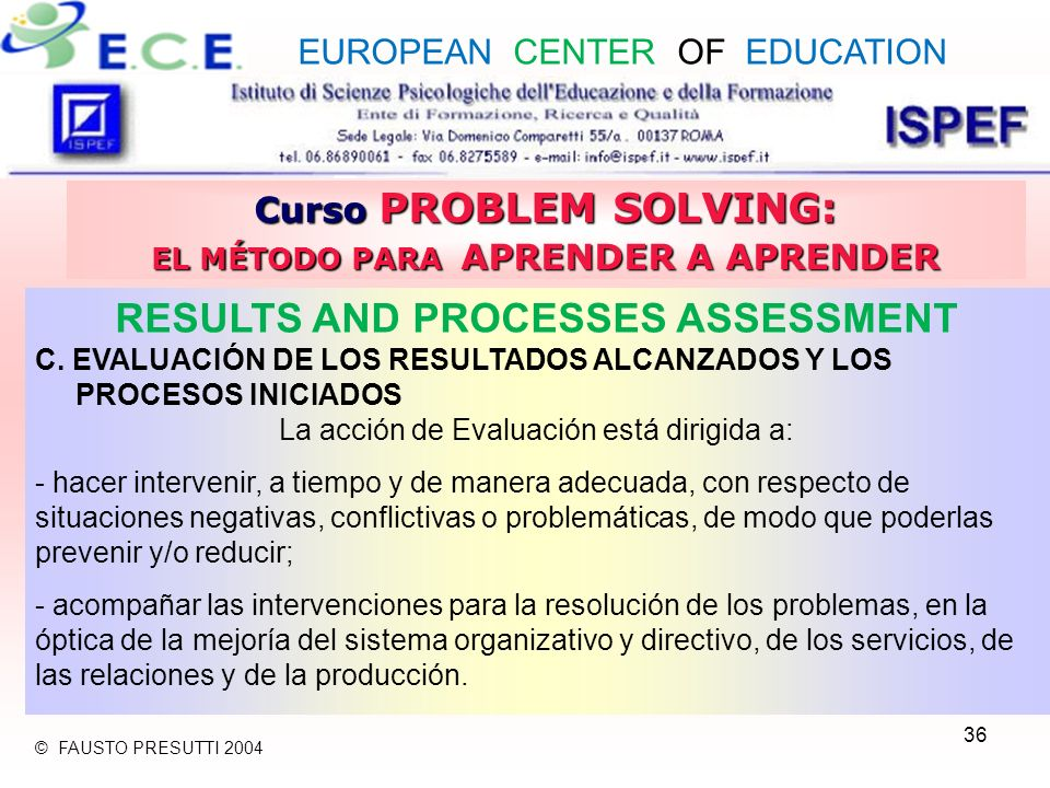 36 Curso PROBLEM SOLVING: EL MÉTODO PARA APRENDER A APRENDER RESULTS AND PROCESSES ASSESSMENT C.
