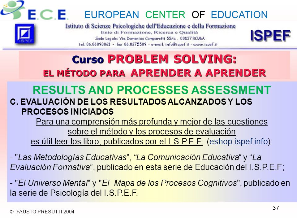 37 Curso PROBLEM SOLVING: EL MÉTODO PARA APRENDER A APRENDER RESULTS AND PROCESSES ASSESSMENT C.