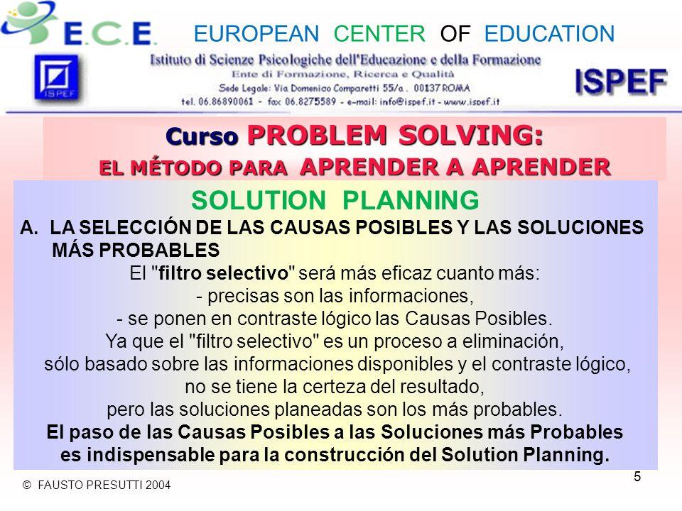 36 Curso PROBLEM SOLVING: EL MÉTODO PARA APRENDER A APRENDER RESULTS AND PROCESSES ASSESSMENT C.