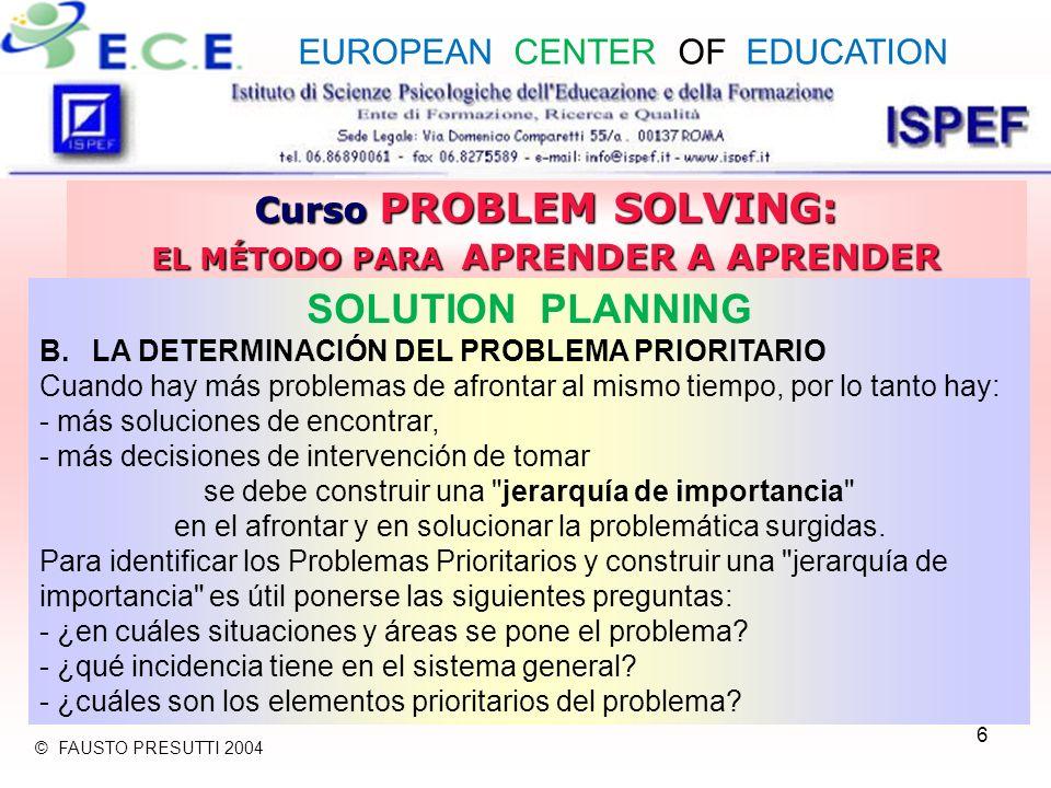 27 Curso PROBLEM SOLVING: EL MÉTODO PARA APRENDER A APRENDER RESULTS AND PROCESSES ASSESSMENT A.DEFINICIÓN DE INDICADORES Y CRITERIOS DE EVALUACIÓN Los indicadores y los criterios son los elementos básicos sobre - que encuadrar el problema - cuyos colocar las soluciones, para poder ser consideradas significativas, eficaces y concretamente factibles.