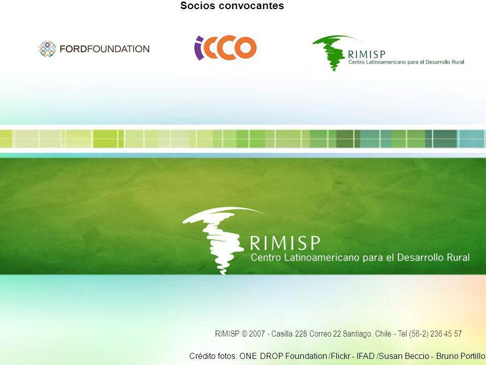 RIMISP © 2007 - Casilla 228 Correo 22 Santiago. Chile - Tel (56-2) 236 45 57 Socios convocantes Crédito fotos: ONE DROP Foundation /Flickr - IFAD /Sus