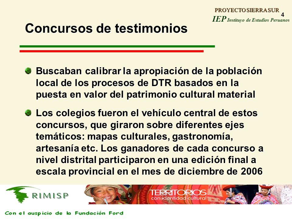 PROYECTO SIERRA SUR IEP Instituyo de Estudios Peruanos PROYECTO SIERRA SUR 4 Concursos de testimonios Buscaban calibrar la apropiación de la población