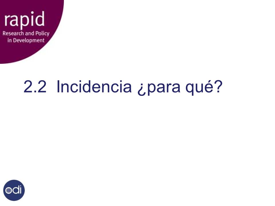 2.2 Incidencia ¿para qué?