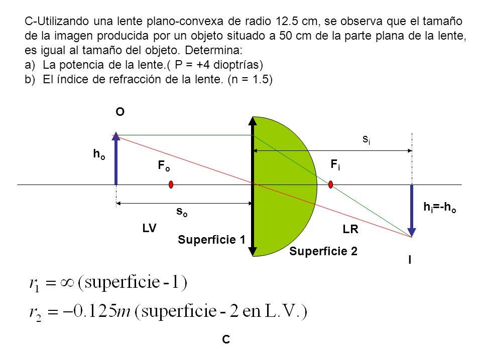 C-Utilizando una lente plano-convexa de radio 12.5 cm, se observa que el tamaño de la imagen producida por un objeto situado a 50 cm de la parte plana