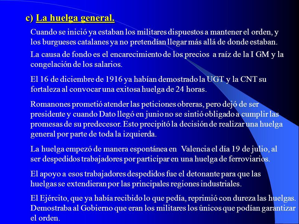b) La Asamblea de Parlamentarios. Es un intento de la burguesía, catalana sobre todo, de hacer su revolución contra el sistema político. Fue un fracas