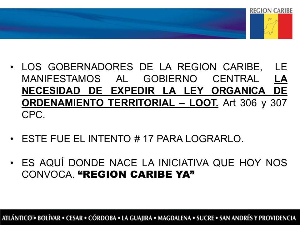 LOS GOBERNADORES DE LA REGION CARIBE, LE MANIFESTAMOS AL GOBIERNO CENTRAL LA NECESIDAD DE EXPEDIR LA LEY ORGANICA DE ORDENAMIENTO TERRITORIAL – LOOT.