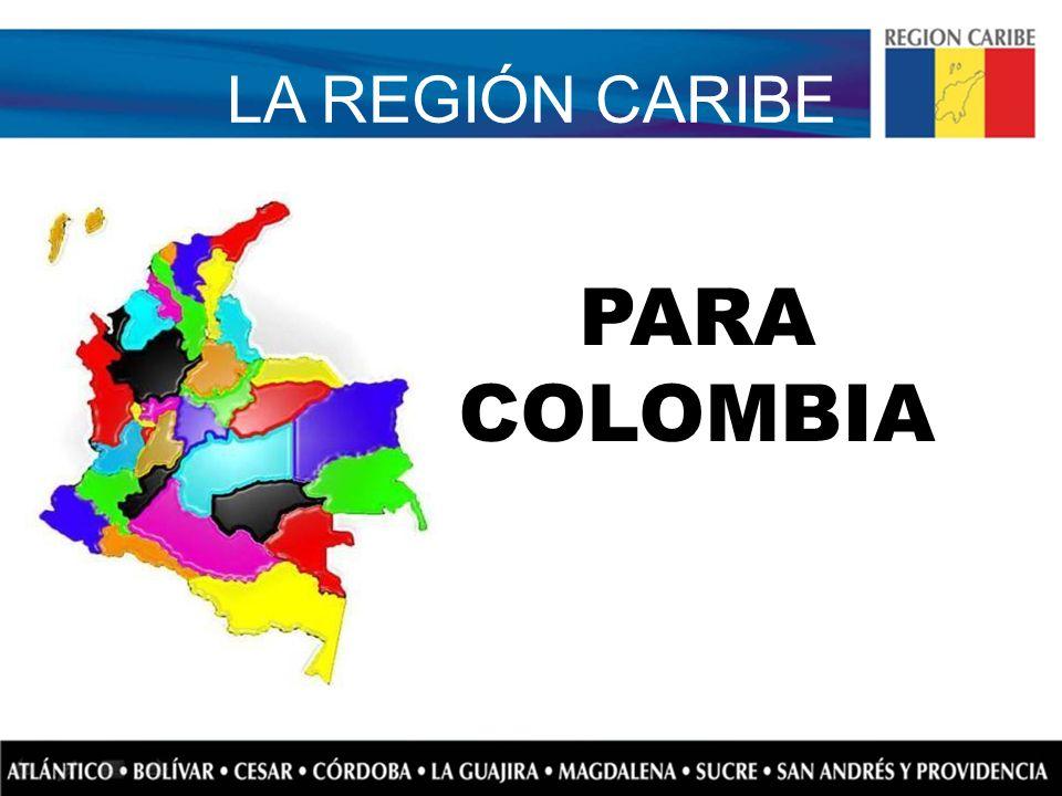 LA REGIÓN CARIBE PARA COLOMBIA