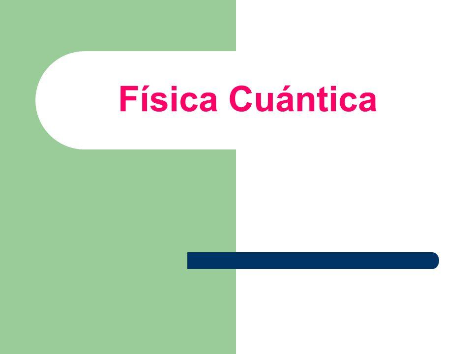 ANTECEDENTES DE LA MECÁNICA CUÁNTICA - LA RADIACIÓN DEL CUERPO NEGRO Y LA HIPÓTESIS DE PLANCK.