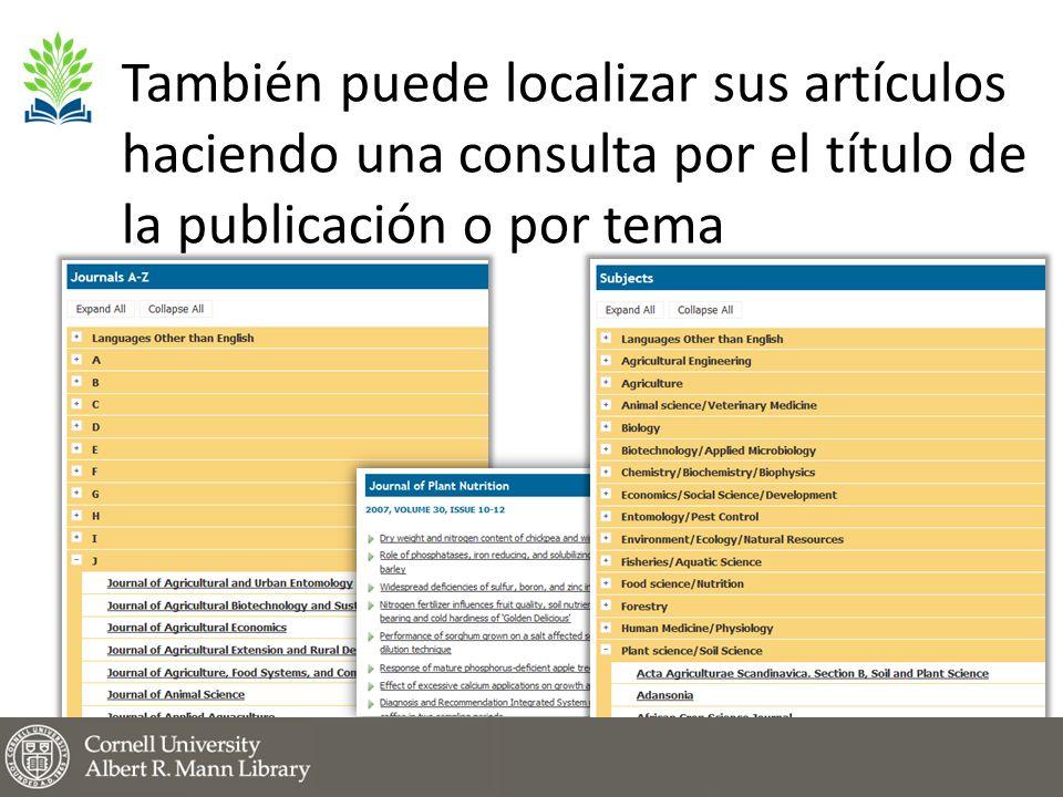 También puede localizar sus artículos haciendo una consulta por el título de la publicación o por tema
