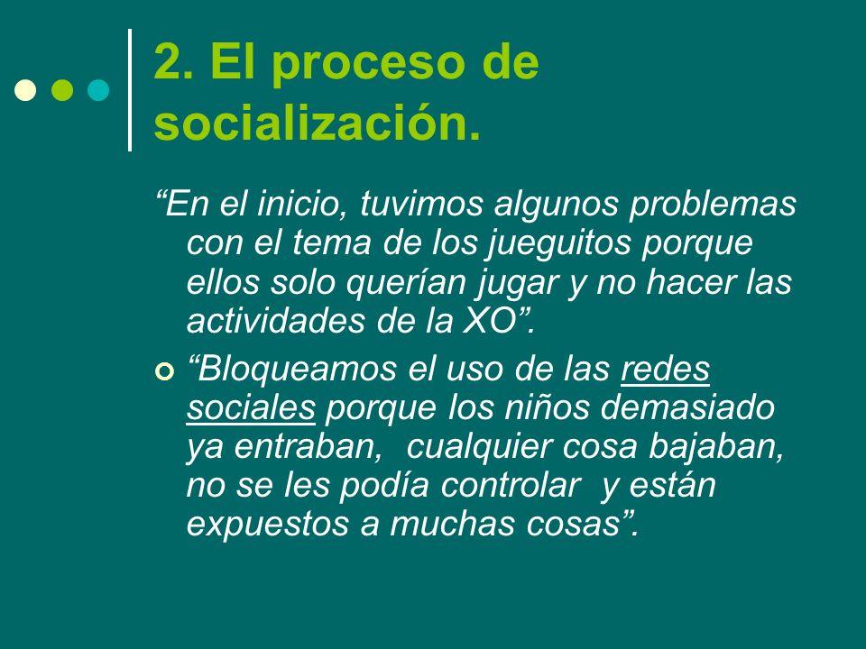 2. El proceso de socialización. En el inicio, tuvimos algunos problemas con el tema de los jueguitos porque ellos solo querían jugar y no hacer las ac