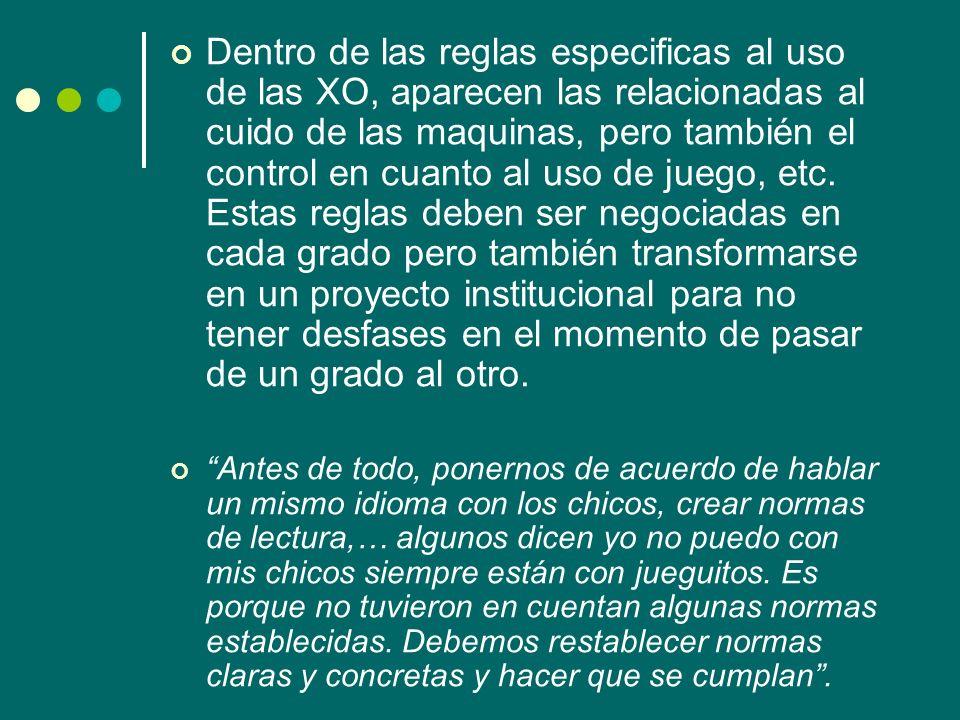Dentro de las reglas especificas al uso de las XO, aparecen las relacionadas al cuido de las maquinas, pero también el control en cuanto al uso de jue