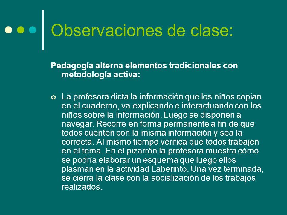 Observaciones de clase: Pedagogía alterna elementos tradicionales con metodología activa: La profesora dicta la información que los niños copian en el