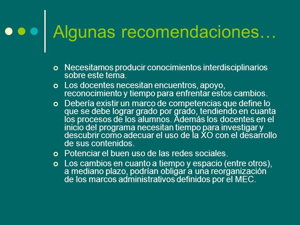 Algunas recomendaciones… Necesitamos producir conocimientos interdisciplinarios sobre este tema. Los docentes necesitan encuentros, apoyo, reconocimie
