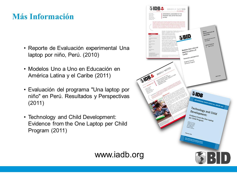 Reporte de Evaluación experimental Una laptop por niño, Perú. (2010) Modelos Uno a Uno en Educación en América Latina y el Caribe (2011) Evaluación de
