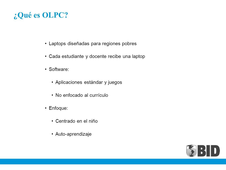 ¿Qué es OLPC? Laptops diseñadas para regiones pobres Cada estudiante y docente recibe una laptop Software: Aplicaciones estándar y juegos No enfocado