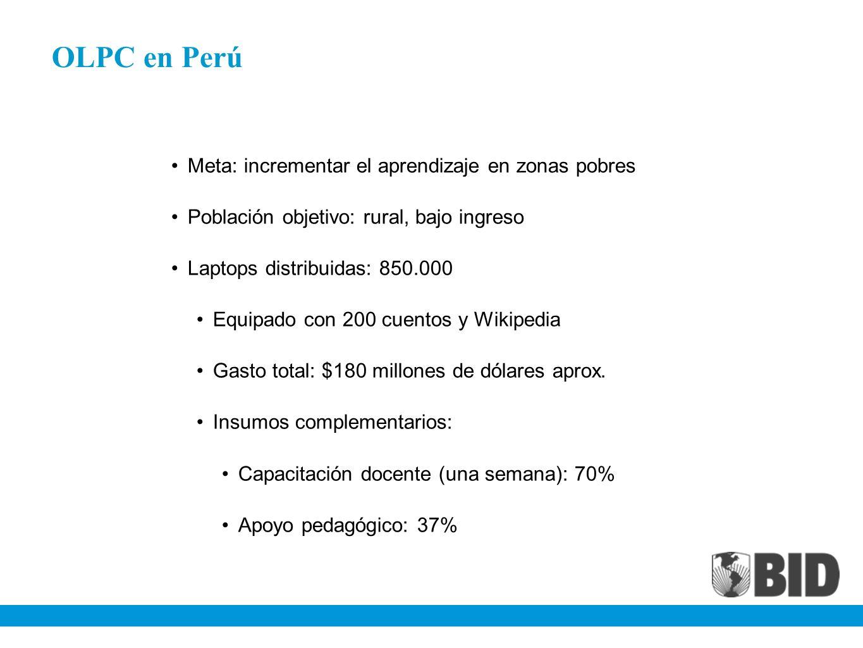 OLPC en Perú Meta: incrementar el aprendizaje en zonas pobres Población objetivo: rural, bajo ingreso Laptops distribuidas: 850.000 Equipado con 200 c