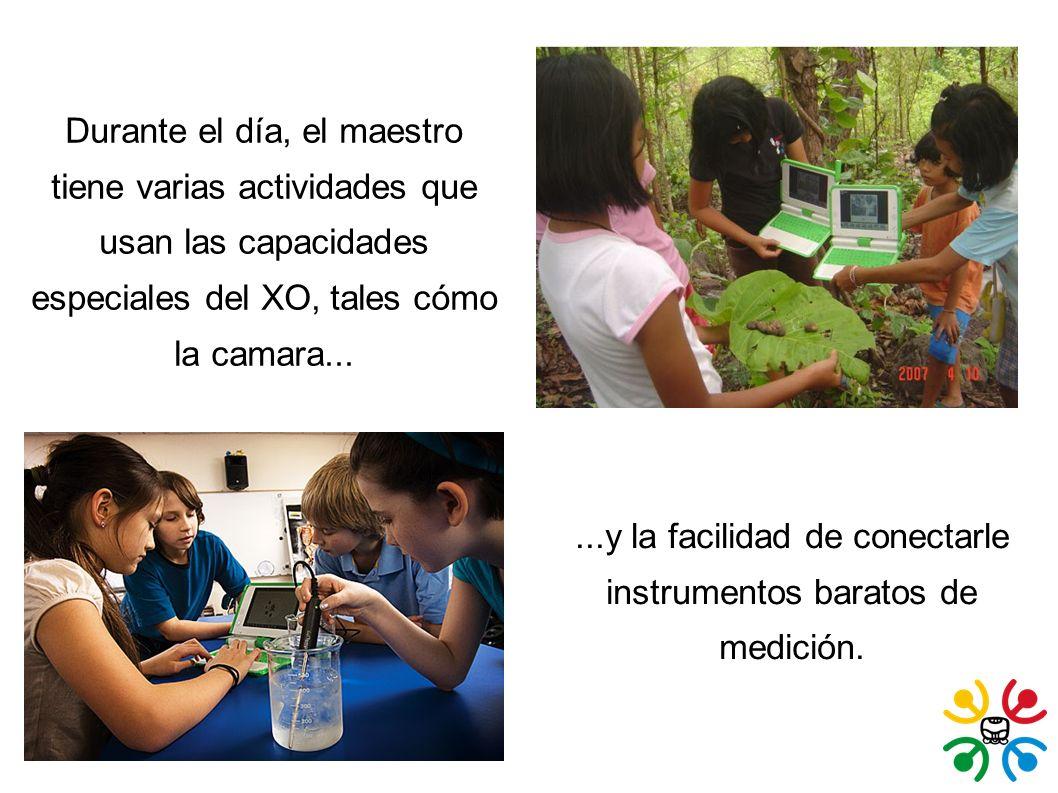 Durante el día, el maestro tiene varias actividades que usan las capacidades especiales del XO, tales cómo la camara......y la facilidad de conectarle instrumentos baratos de medición.