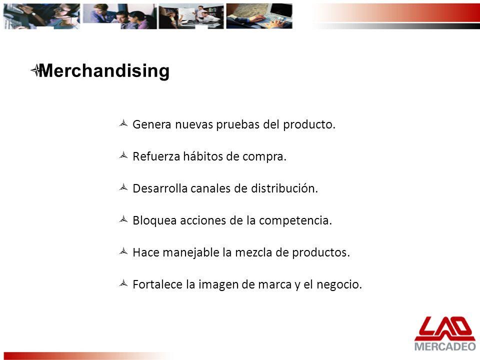 Genera nuevas pruebas del producto. Refuerza hábitos de compra. Desarrolla canales de distribución. Bloquea acciones de la competencia. Hace manejable