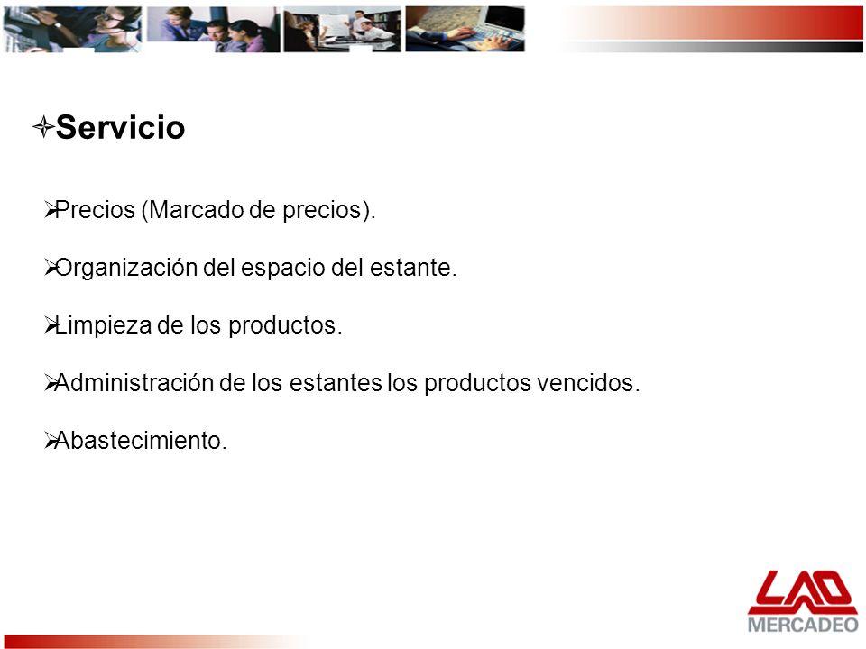 Precios (Marcado de precios). Organización del espacio del estante. Limpieza de los productos. Administración de los estantes los productos vencidos.