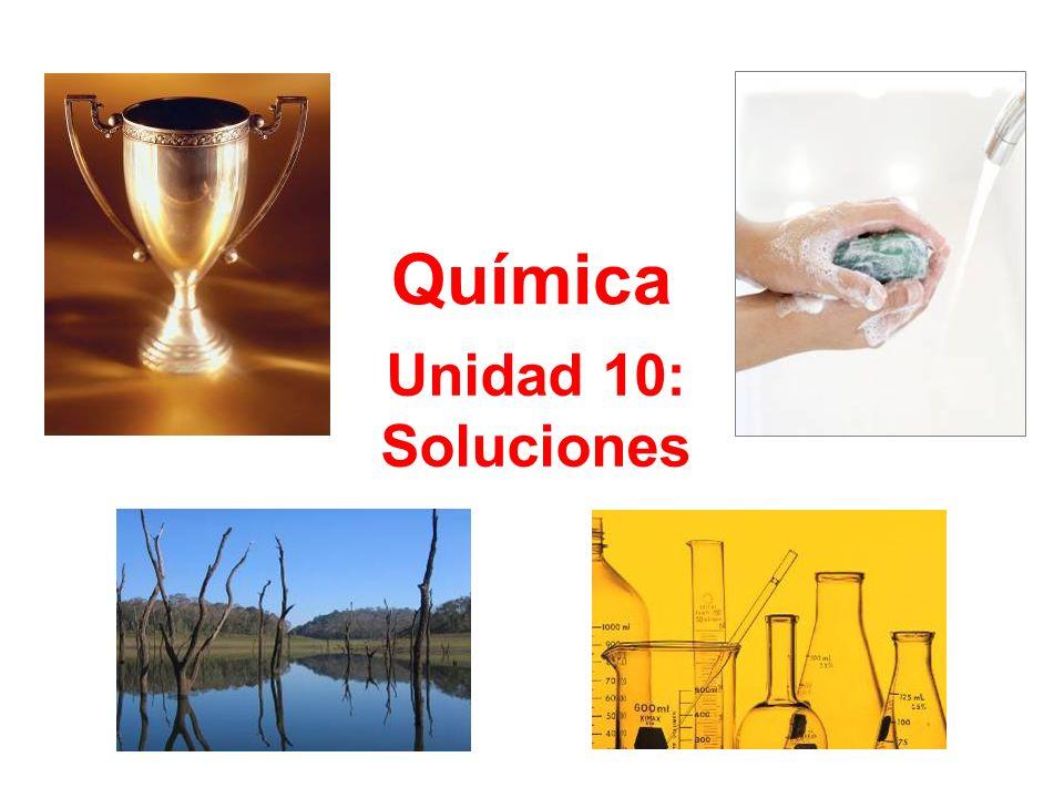 Unidad 10: Soluciones Química